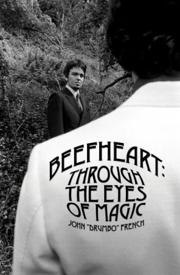 Beefheart Through The Eyes Of Magic by John French