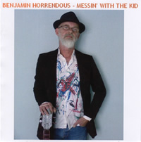 Messin With The Kid - Benjamin Horrendous